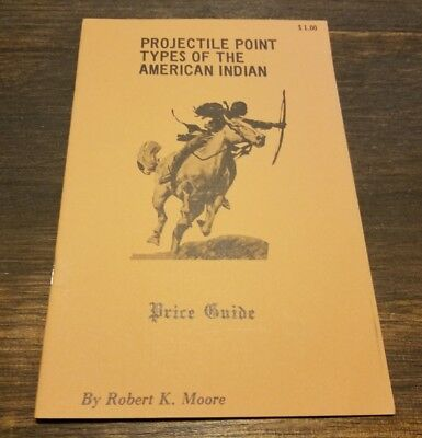 Vintage 1970 Projectile Point Types Of The American Indian Price Guide Arrowhead