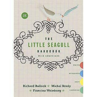 The Little Seagull Handbook with Exercises by Brody, Bullock, & Weinberg 2nd Ed