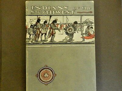 1903 - Indians Of The Southwest - By George A. Dorsey