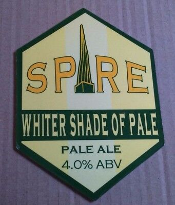 Beer badge SPIRE brewery WHITER SHADE OF PALE cask ale pump clip front Derbys