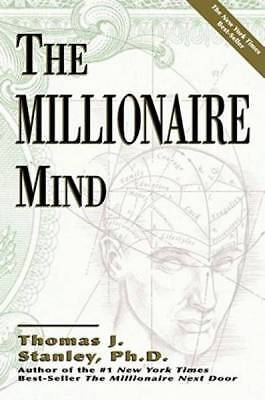 The Millionaire Mind by Stanley, Dr. Thomas J.