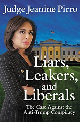 Liars, Leakers, and Liberals by Jeanine Pirro (Hardcover) FREE SHIPPING NEW