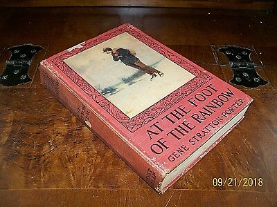 At the Foot of the Rainbow by Gene Stratton-Porter / Grosett & Dunlap / CW 1916