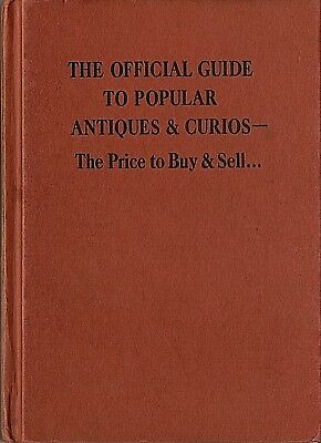The Official Guide to Popular ANTIQUES & CURIOS The Price to Buy & Sell 1970 HC