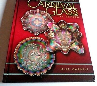 Standard Encyclopedia of Carnival Glass by Mike Carwile (2008, Hardcover, Illust