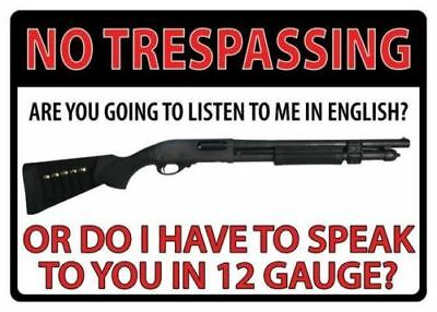 "Large Tin Sign 12"" x 17"" - No Trespassing or do I Have to Speak in 12 Gauge"