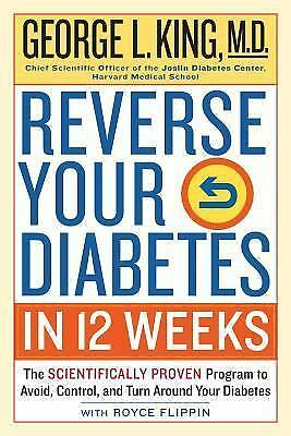 Reverse Your Diabetes in 12 Weeks : The Scientifically Proven Program to...