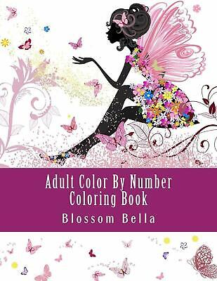 Adult Color By Number Coloring Book: Jumbo Mega Coloring By Numbers ...