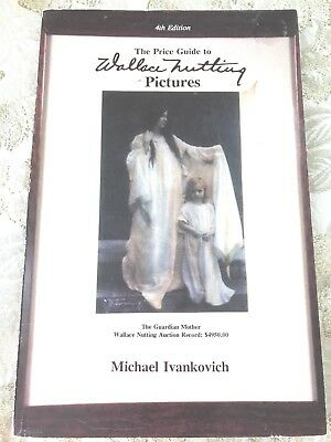 The Price Guide to Wallace Nutting Pictures by Michael Ivankovich. Interesting!