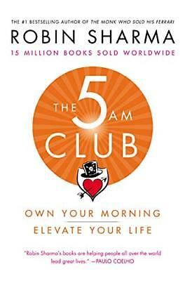 The 5 AM Club: Own Your Morning. Elevate by Robin Sharma Hardcover 4Dec2018 NEW