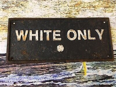 "Vintage History ""White Only"" Segregation Sign Cast Iron 9.5"" x 4"""