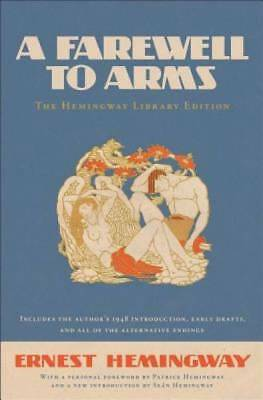 A Farewell to Arms: The Hemingway Library Edition by Ernest Hemingway