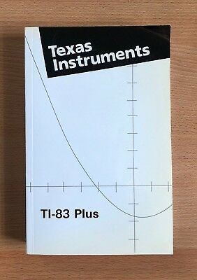 Texas Instruments TI-83 Plus Graphing Calculator Guidebook Manual 2003