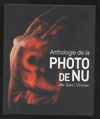 LIVRE Anthologie de la Photo de Nu de Dani Olivier EROTIQUE EROTISME ART