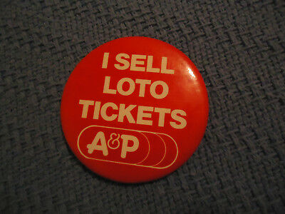 "A & P 3 1/2"" pinback button I sell Loto tickets"