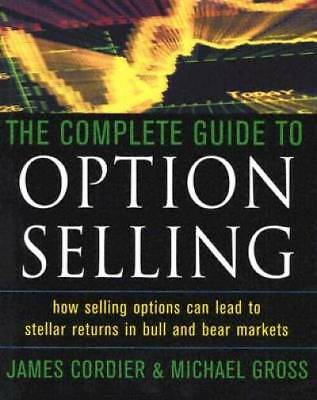 The Complete Guide to Option Selling by Cordier,James; Gross,Michael