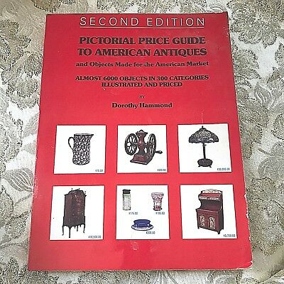 Pictorial Price Guide to Am. Antiques by Dorothy Hammond. Almost 6000 Objects!