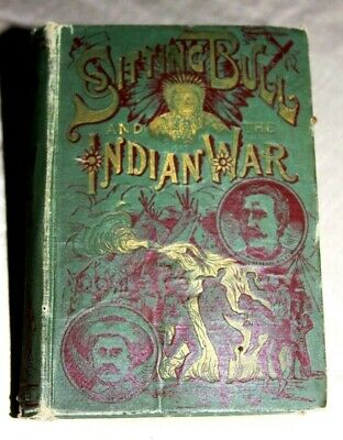 100+ YEAR ANTIQUE BOOK - SITTING BULL and the INDIAN WAR of 1890-91