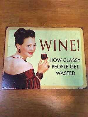 WINE, HOW CLASSY PEOPLE GET WASTED Novelty Sign wineglass drink
