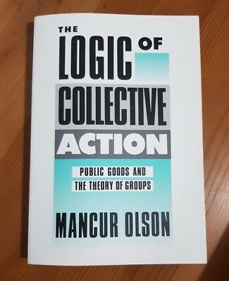 Logic Of Collective Action Book Public Goods and The Theory of Groups M Olson