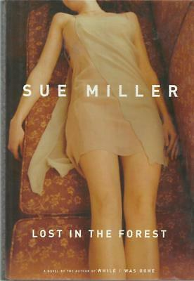 Lost in the Forest by Sue Miller (2005, Hardcover w/ DJ) 1st Edition