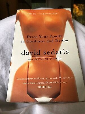 Dress Your Family in Corduroy and Denim von David Sedaris (2005, Taschenbuch)