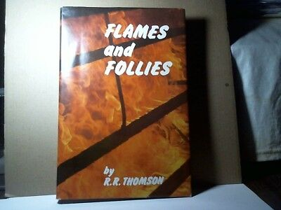 "Rare Fire Book ""flames And Follies"" By R.r. Thomson 1986 Hardcover Quinlan Press"