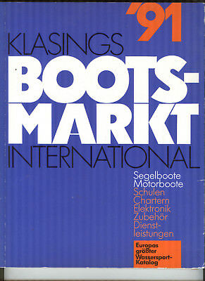Klasings Bootsmarkt International ´91 - Segelboote, Motorboote, Elektonik, etc.