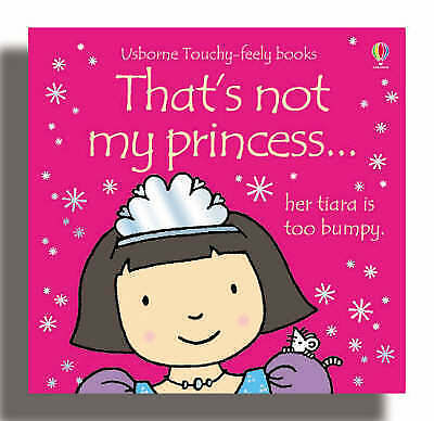 Usborne Touchy Feely Book - THAT'S NOT MY PRINCESS by Fiona Watt - NEW