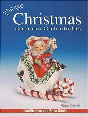 Vintage Christmas Ceramic Collectibles Identification/Price Guide-WALTER DWORKIN