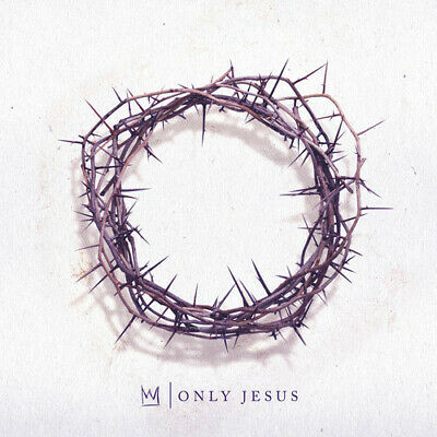 Only Jesus - Casting Crowns (2018, CD NEUF)