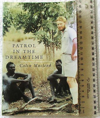 PATROL IN THE DREAMTIME NT 1955-8 MACLEOD Patrol Officer [Aborigines State Wards