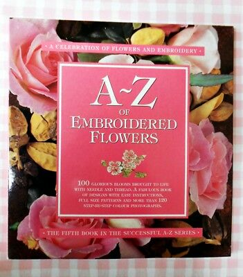 A-Z of EMBROIDERED FLOWERS 2001 ~ 5th Book in the A-Z Successful Series of Books