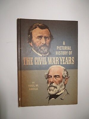 A Pictorial History Of The Civil War Years Paul M Angle 1967 Nelson Doubleday Hc