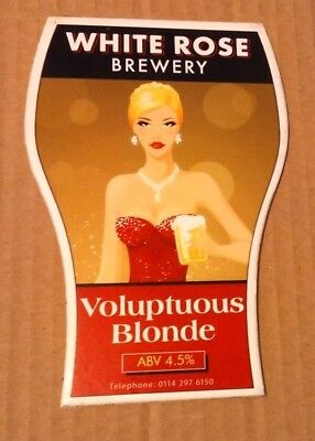 Beer pump clip badge front WHITE ROSE brewery VOLUPTUOUS BLONDE cask ale