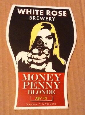 Beer pump clip badge front WHITE ROSE brewery MONEY PENNY BLONDE ale james bond