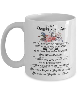 TO MY DAUGHTER IN LAW - This Mug Makes A Perfect Gift - 11oz & 15oz Coffee Mug