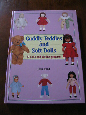 Cuddly Teddies and Soft Dolls: By Joan Wood: 47 Patterns :1995 :Preloved