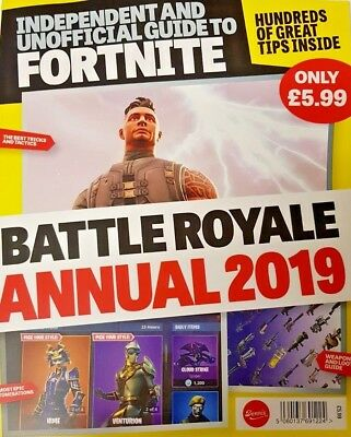 Independent And Unofficial Guide To Fortnite Battle Royale Annual 2019
