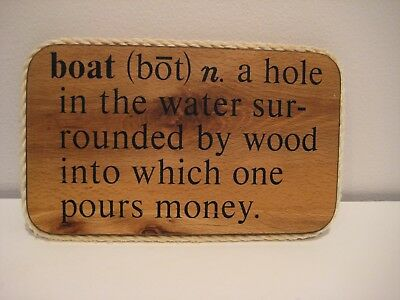 Old Wooden Rope VINTAGE NAUTICAL Marine SIGN Ship BOAT IS A HOLE IN THE WATER