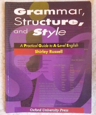 Grammar, Structure and Style: Practical Guide to A-level English, Russel. S.