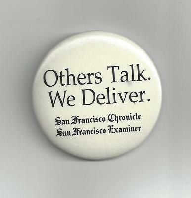 S.F. Chronicle & Examiner VINTAGE - OTHERS TALK. WE DELIVER.  1970's metal pin!!