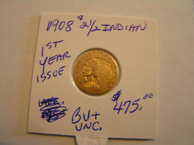 1908 $2 1/2 Dollar Gold Indian Head Bu TO Uncirculated condition NOT CLEANED !!!