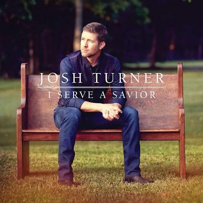 I Serve A Savior by Josh Turner Audio CD Country NEW FREE SHIPPING