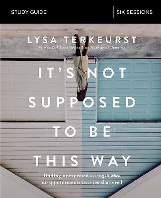 It's Not Supposed to Be This Way Study Guide by Lysa TerKeurst Paperback NEW