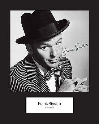 FRANK SINATRA Signed Photo Print 10x8 Mounted Photo Print - FREE DELIVERY