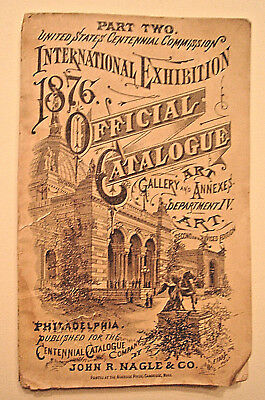 Original 1876 Philadelphia Centennial OFFICIAL CATALOGUE ART GALLERY & ANNEXES