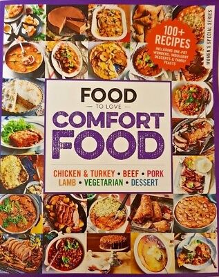 Food To Love Magazine 2018 = Comfort Food = Including Vegetarian = 100+ Recipes