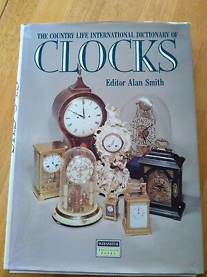 Dictionary Of Clocks by Alan Smith Country Life