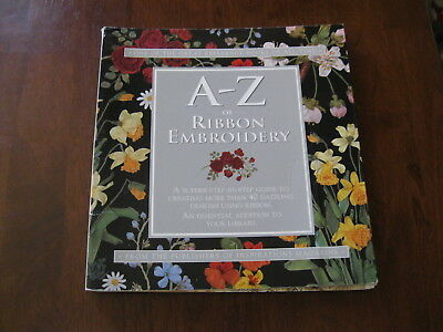 A-Z of Ribbon Embroidery: Creating more than 40 Dazzling Designs : Preloved